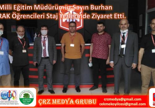 İlçe Milli Eğitim Müdürümüz Sayın Burhan BAYRAK Öğrencileri Staj Yerlerinde Ziyaret Etti.