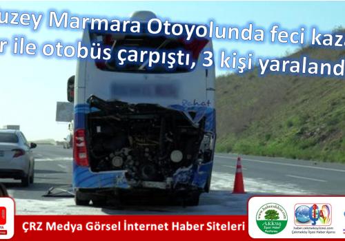 Kuzey Marmara Otoyolunda feci kaza: Tır ile otobüs çarpıştı, 3 kişi yaralandı
